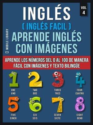 cover image of Inglés ( Inglés Facil ) Aprende Inglés con Imágenes (Vol 4)