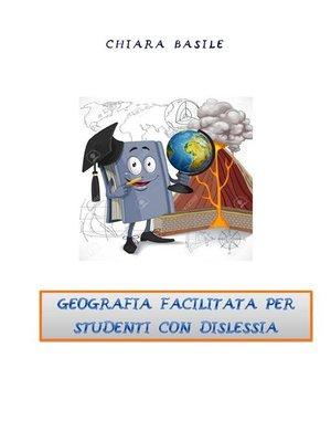 cover image of Geografia facilitata per studenti con dislessia