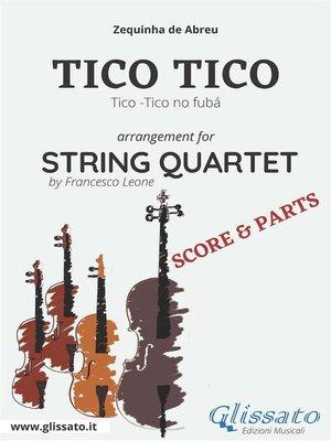 cover image of Tico Tico--String Quartet score & parts