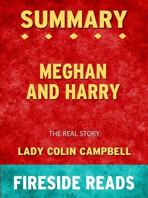 cover image of Meghan and Harry--The Real Story by Lady Colin Campbell--Summary by Fireside Reads