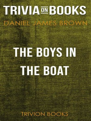 cover image of The Boys in the Boat by Daniel James Brown (Trivia-On-Books)