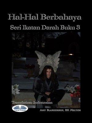 cover image of Hal-Hal Berbahaya (Ikatan Darah Buku 3)