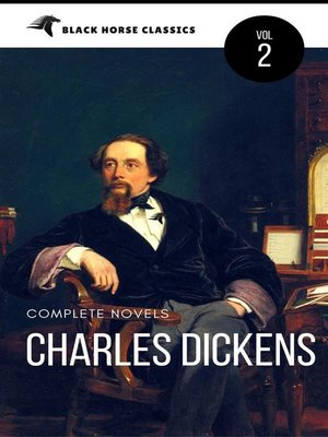 cover image of Charles Dickens--The Complete Novels (Black Horse Classics)