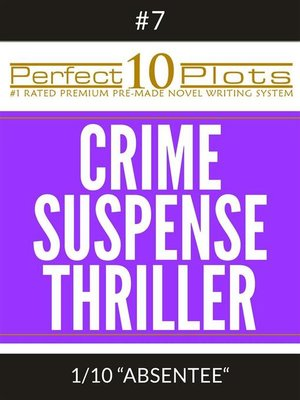 "cover image of Perfect 10 Crime / Suspense / Thriller Plots #7-1 ""ABSENTEE"""