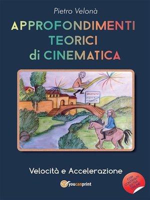 cover image of Approfondimenti teorici di cinematica--Velocità e accelerazione