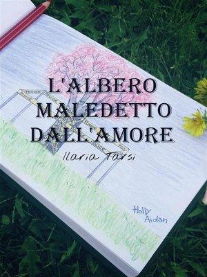 cover image of L'albero maledetto dall'amore