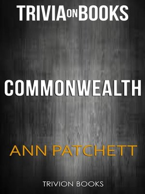 cover image of Commonwealth by Ann Patchett (Trivia-On-Books)