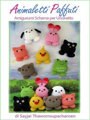 cover image of Animaletti paffuti amigurumi schema per uncinetto