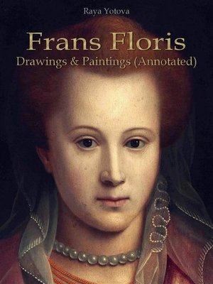 cover image of Frans Floris--Drawings & Paintings (Annotated)