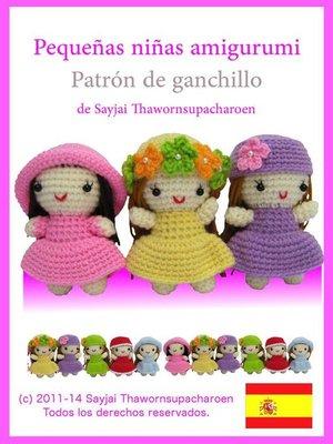 cover image of Pequeñas niñas amigurumi, Patrón de ganchillo