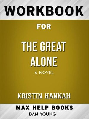 cover image of Workbook for the Great Alone--A Novel by Kristin Hannah