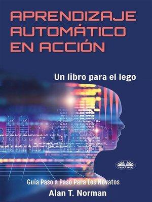 cover image of Aprendizaje Automático En Acción