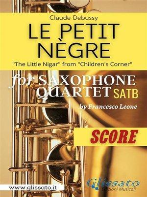cover image of Le petit nègre--Sax Quartet (Score)