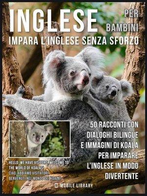 cover image of Inglese Per Bambini--Impara L'Inglese Senza Sforzo