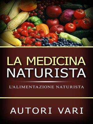 cover image of La Medicina Naturista--L'Alimentazione naturista