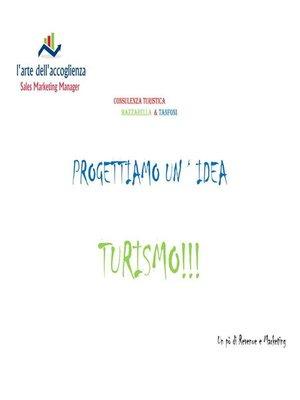 cover image of Progettiamo un'idea turismo!!!