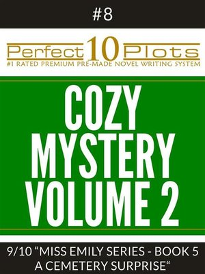 "cover image of Perfect 10 Cozy Mystery Volume 2 Plots #8-9 ""MISS EMILY SERIES--BOOK 5 a CEMETERY SURPRISE"""