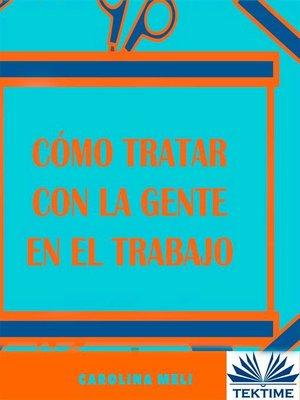 cover image of Cómo Tratar Con La Gente En El Trabajo