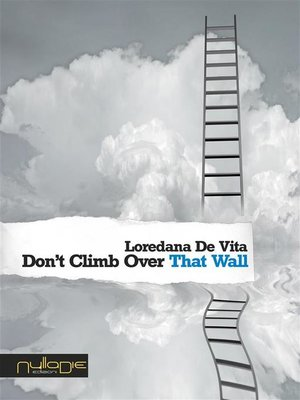 cover image of Don't Climb Over That Wall