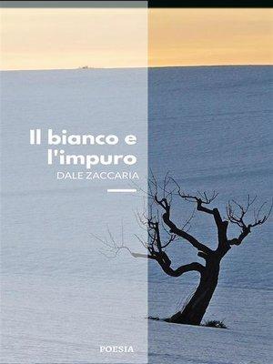 cover image of Il bianco e l'impuro