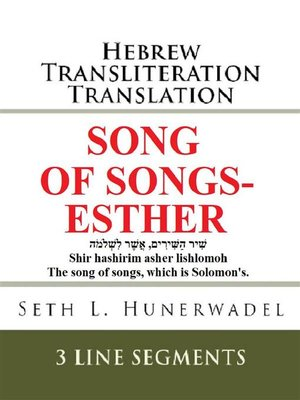cover image of Song of Songs-Esther--Hebrew Transliteration Translation