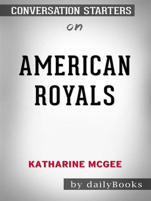 cover image of American Royals byKatharine Mcgee--Conversation Starters