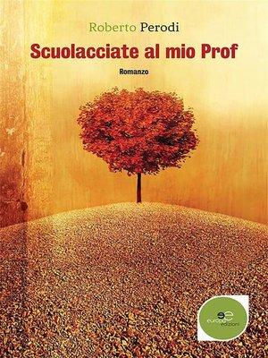 cover image of Scuolacciate Al Mio Prof