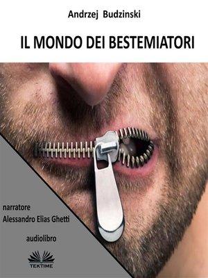 cover image of Il Mondo Dei Bestemmiatori