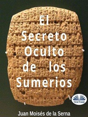 cover image of El Secreto Oculto De Los Sumerios