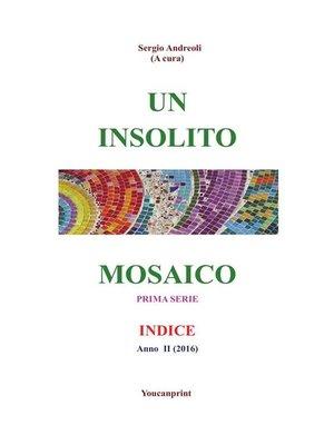 cover image of Un insolito mosaico--Indice