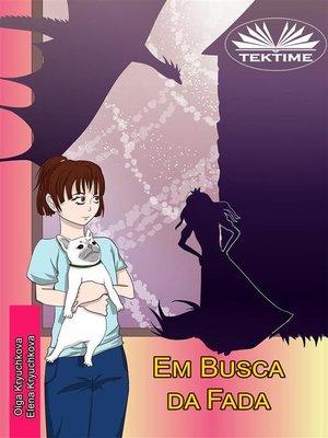 cover image of Em Busca Da Fada