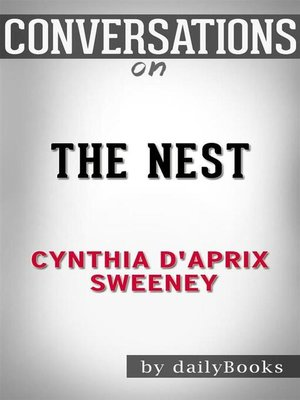 cover image of The Nest--by Cynthia D'Aprix Sweeney | Conversation Starters