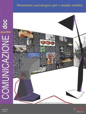 cover image of Comunicazionepuntodoc numero 6. Strumenti sociologici per i media studies