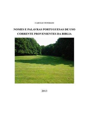 cover image of Nomes e palavras portuguesasa de uso corrente provenientes da Bíblia