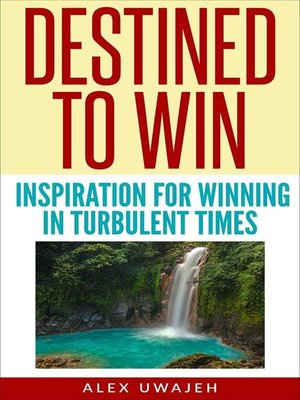 cover image of Destined to Win--Inspiration for Winning in Turbulent Times