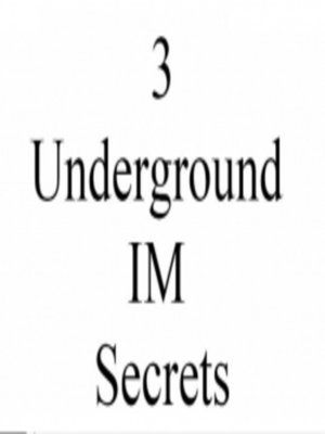 cover image of 3 Underground IM Secrets