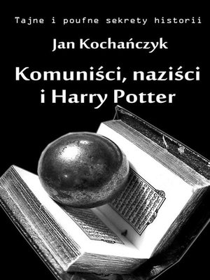 cover image of Komuniści, naziści i Harry Potter
