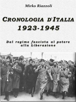 cover image of Cronologia d'Italia 1923-1945 Dal regime fascista al potere alla Liberazione