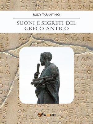 cover image of Suoni e Segreti del Greco Antico