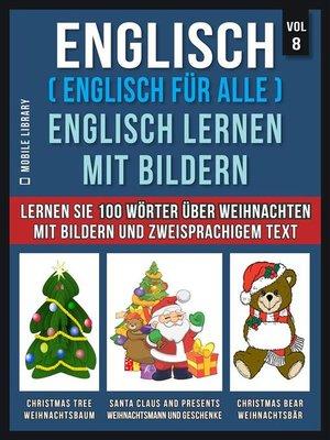 cover image of Englisch ( Englisch für alle ) Englisch Lernen Mit Bildern (Vol 8)
