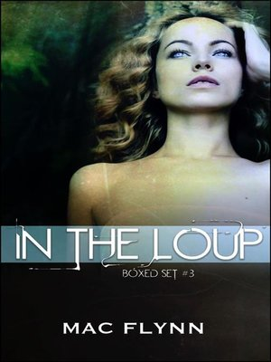 cover image of In the Loup Box Set #3--Werewolf Shifter Romance