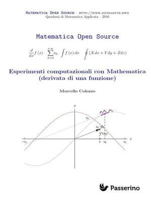 cover image of Esperimenti computazionali con Mathematica (derivata di una funzione)