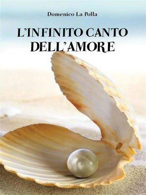 cover image of L'infinito canto dell'amore