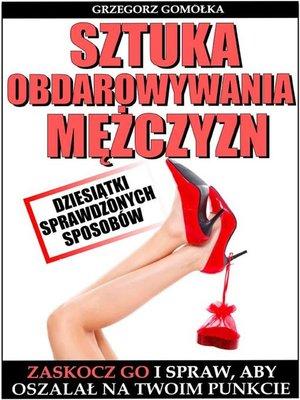 cover image of Sztuka Obdarowywania Mężczyzn