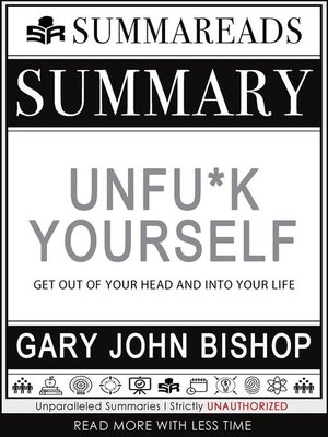 cover image of Summary of Unfu*k Yourself--Get Out of Your Head and into Your Life by Gary John Bishop