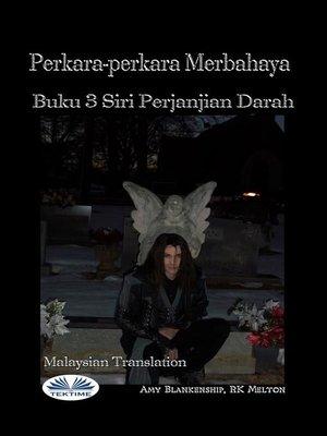 cover image of Perkara-Perkara Merbahaya (Buku 3 Siri Perjanjian Darah)