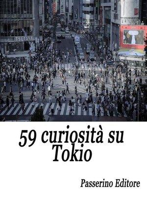 cover image of 59 curiosità su Tokio