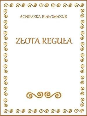 cover image of Złota Reguła