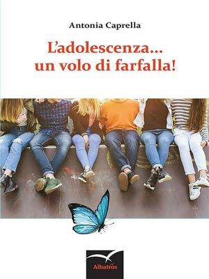 cover image of L'adolescenza... un volo di farfalla!