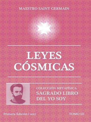 cover image of Leyes Cósmicas--Tomo III Sagrado libro del Yo Soy